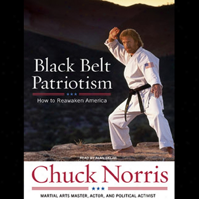 Black Belt Patriotism: How To Reawaken America (unabridged)