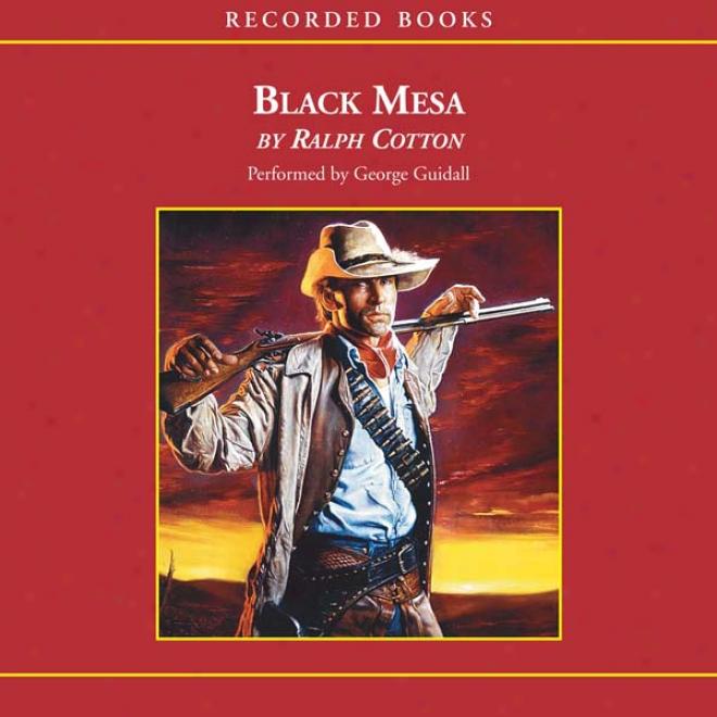 Black Mesa: A Ranger Sam Burrack Novel (unabridged)