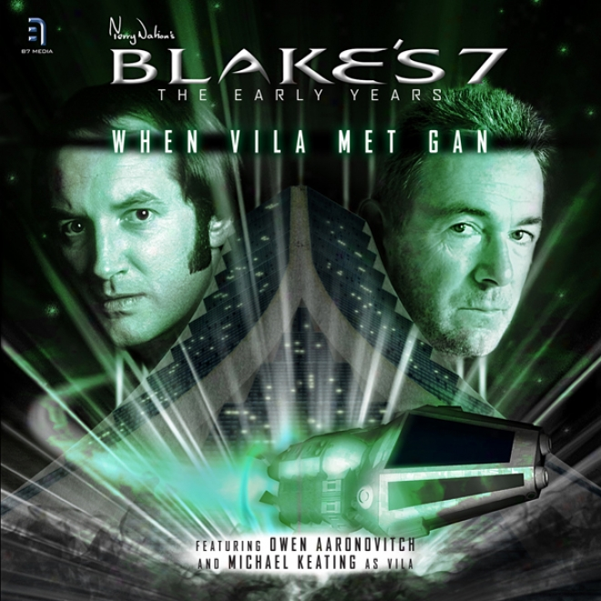 Blake's 7 - When Vila Met Gan: The Early Years - Series 1, Digression 1 (unabridged)