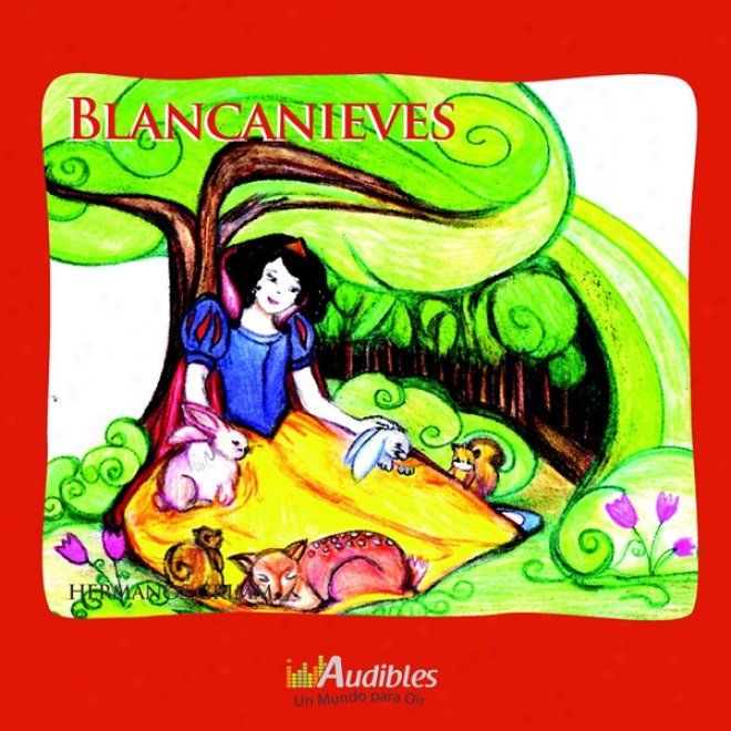 Blancanieves [snow White] (unabridged)
