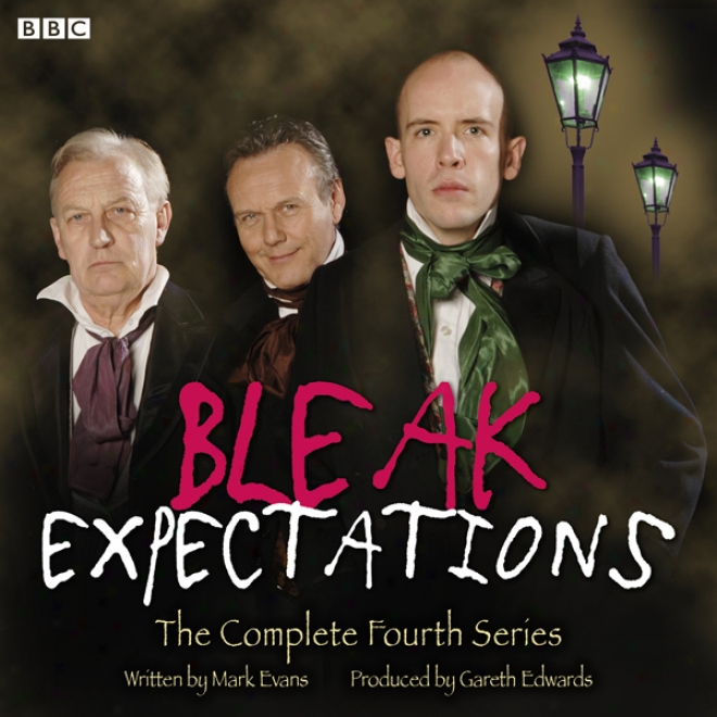 Bleak Exxpectations: The Complete Fourth Series