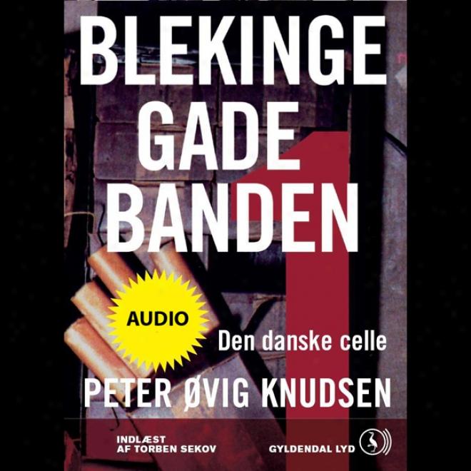 Blekingegadebanden 1 [the Blekinge Street Gang 1]: Den Danske Celle (unabridged)