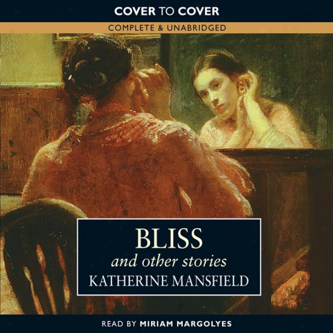 Bliss And Other Stories (unabridged)