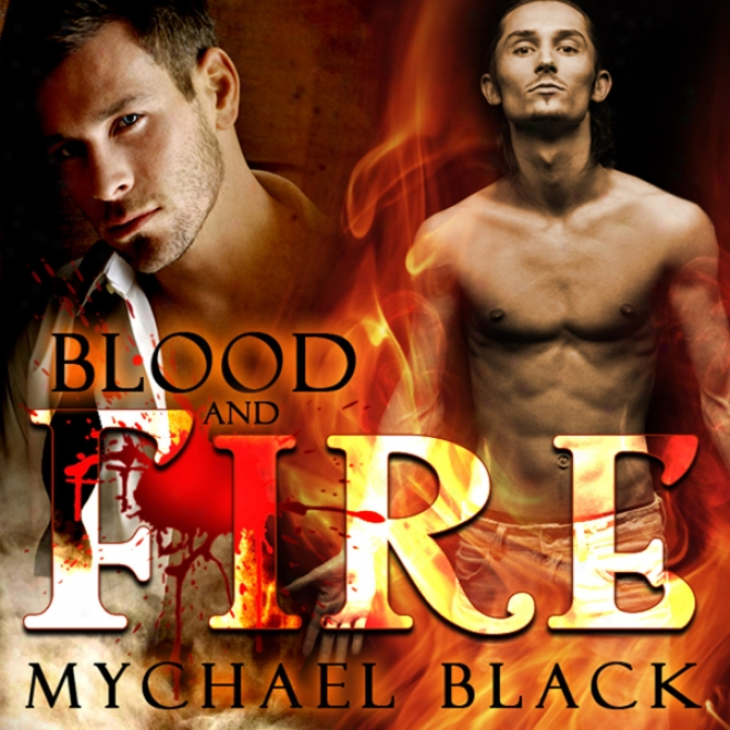 Blood And Fire: Blood & Fire, Book 1 (unabridged)