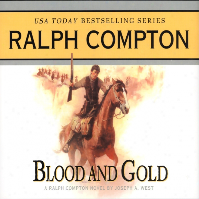 Posterity And Gold: A Ralph Compton Novel By Joseph A. West