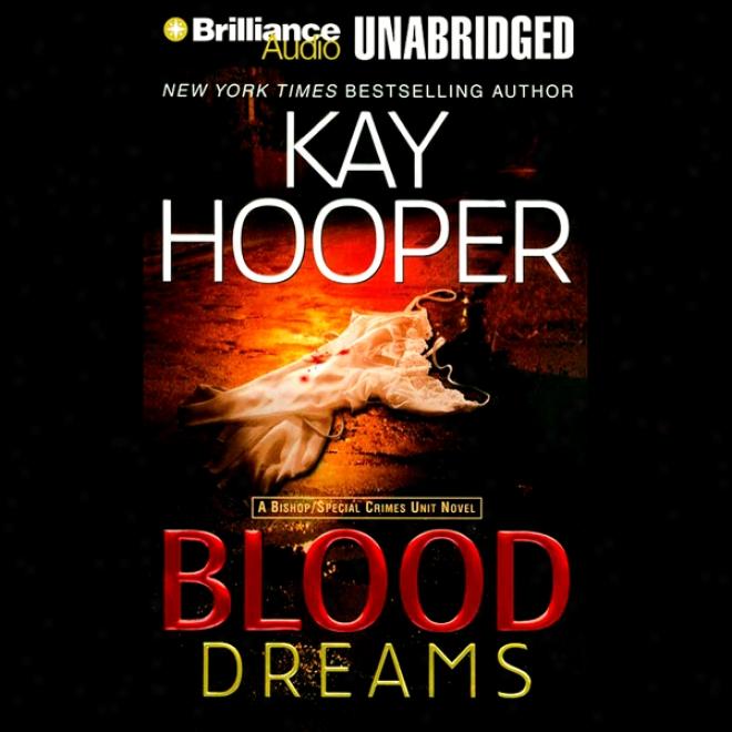 Blood Dreams: Bishop/special Crimes Unit Novel (unabridged)