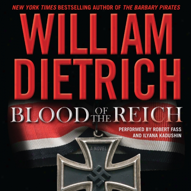 Blood Of The Reich: A Novel (unabdidged)