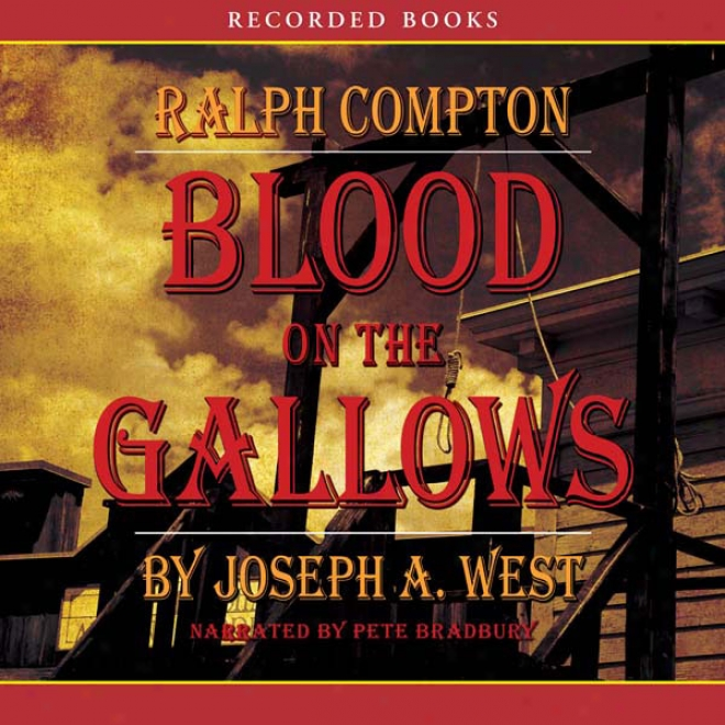 Bloo On The Gallows: A Ralph Comptpn Novel (unabridged)