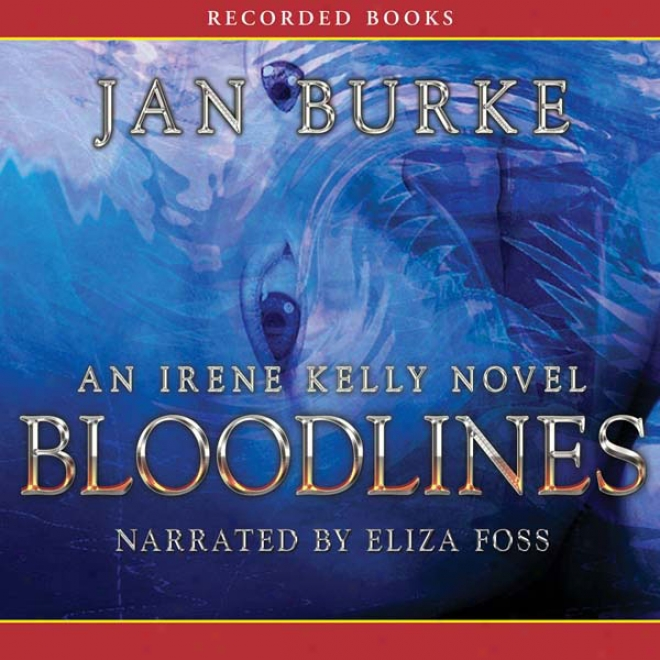 Bloodlines: Each Irene Kelly Novel (unabridged)