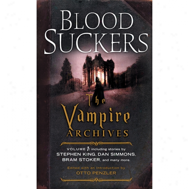 Bloodsujcers: The Vampire Archives, Volume 1 (unabridved)