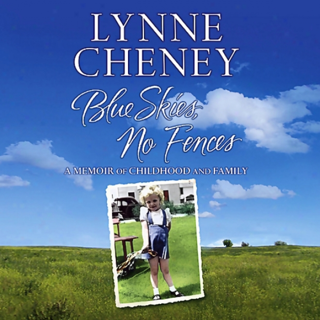 Blue Skies, No Fences: A Memoir Of Infancy And Fwmily