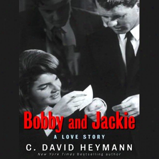 Bobby And Jackie: A Love Story (unabridged)