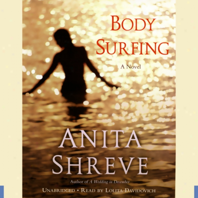Body Surfing: A Novel (unabridged )