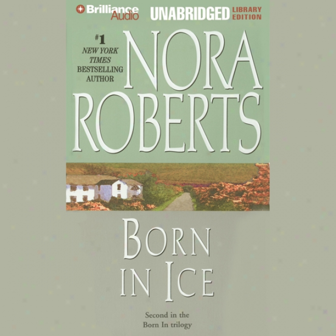 Born In Ice: Born In Trilogy, Book 2 (unabridged)