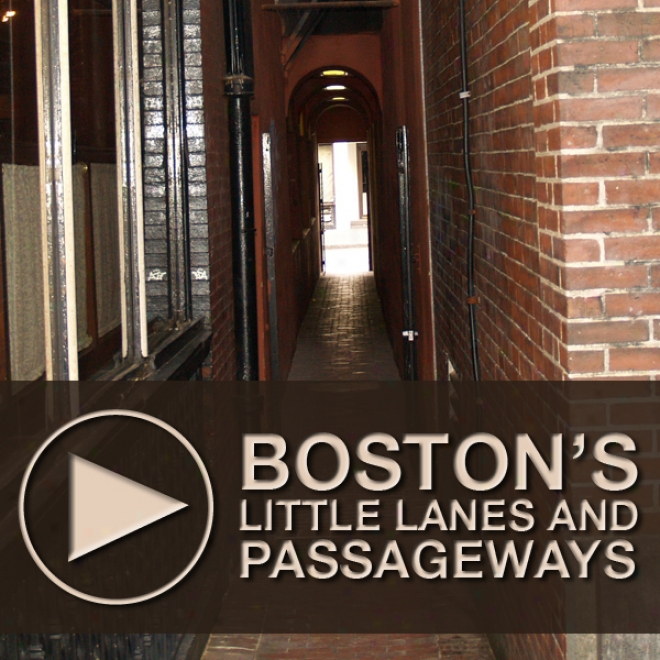 Boston's Little Lanes And Passageways: An Untravel Tour Through Downtow nBoston, Massachusetts (unabridged)