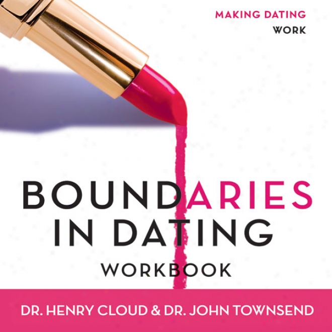 Boundaries In Dating: How Healtuy Choices Grow Healthy Relationships (unabridged)