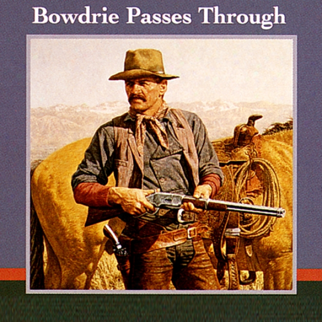 Bowdrie Passes Through (unabridged)