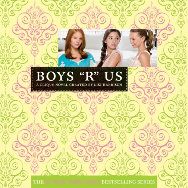 Boys R Us: The Cliqye #11 (unabridged)