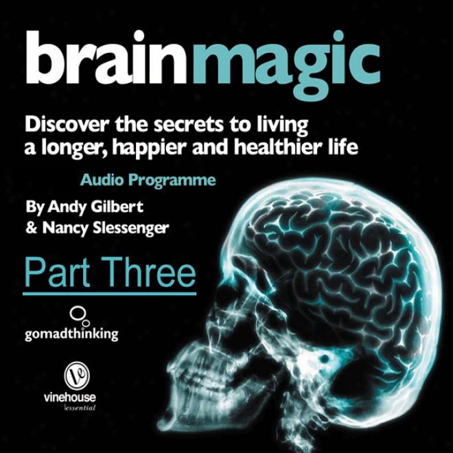 Brain Magic - Part Three: Thinking Skills (part One) (unabridged)