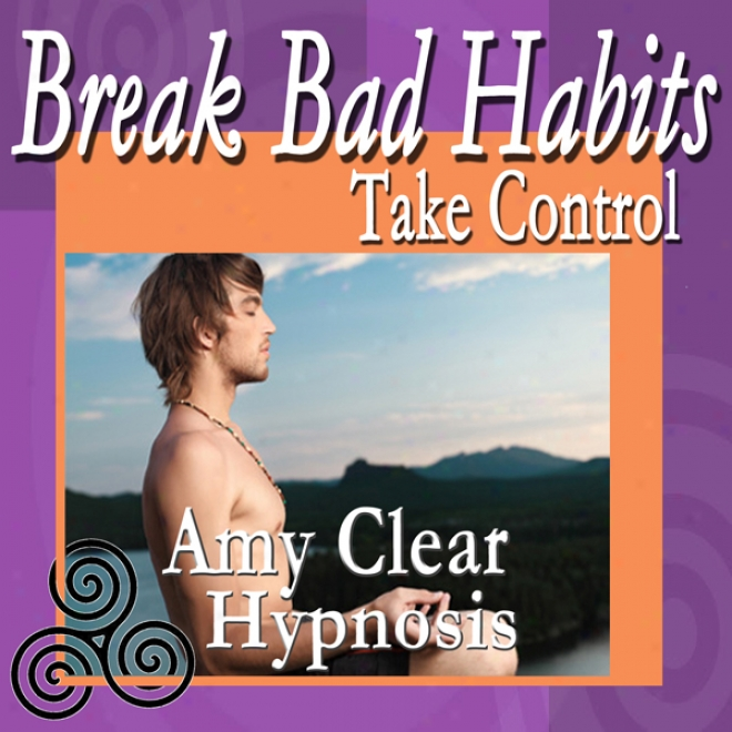 Break Bad Habits Hypnosis (procrastination, Smoking, Over Eating, Internet, Subliminal Self Help)