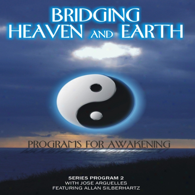 Bridging Heaven And Earth, Vol. 2