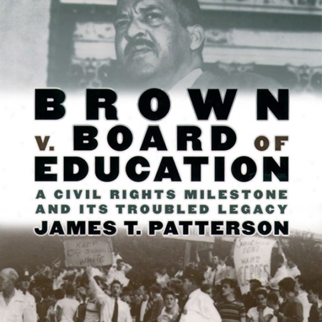 Brown V. Board Of Education: A Civil Rights Milestone And Its Troubled Legacy: Oxford University Press: Pivotql Moments In Us History (ubabridged)