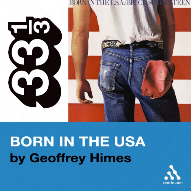 Bruce Springsteen's Born In The Usa (33 1/3 Series) (unabridged)