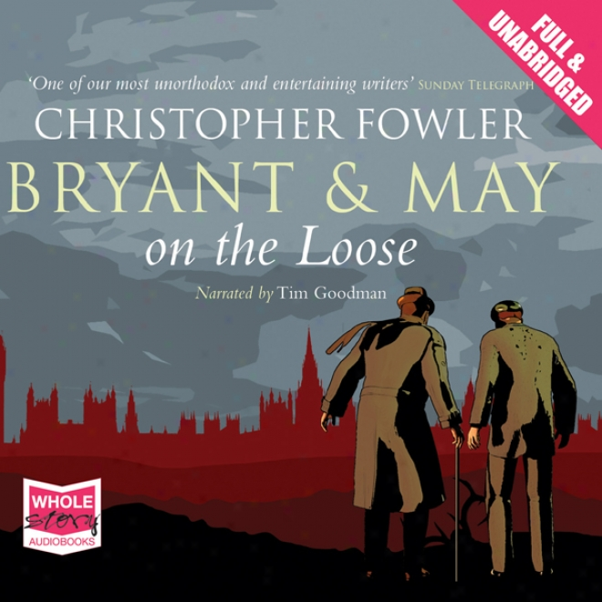 Bryant And May On The Loose (unabridged)