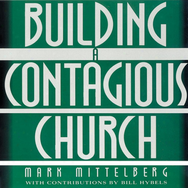 Builfing A Contagious Body of Christians