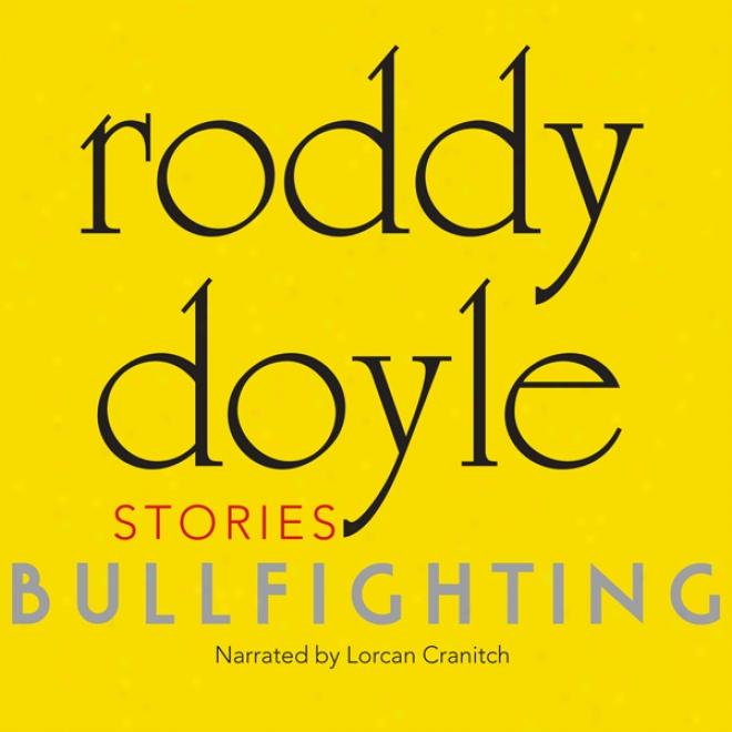 Bullfighting: Stories (unabridged)