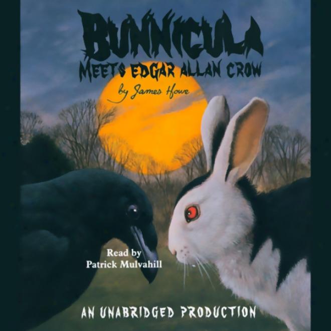 Bunnicula Meets Edgar Allan Crow (uabridged)