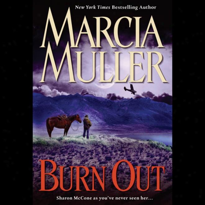 Burn Out: A Sharon Mccone Mystery (unabridged)