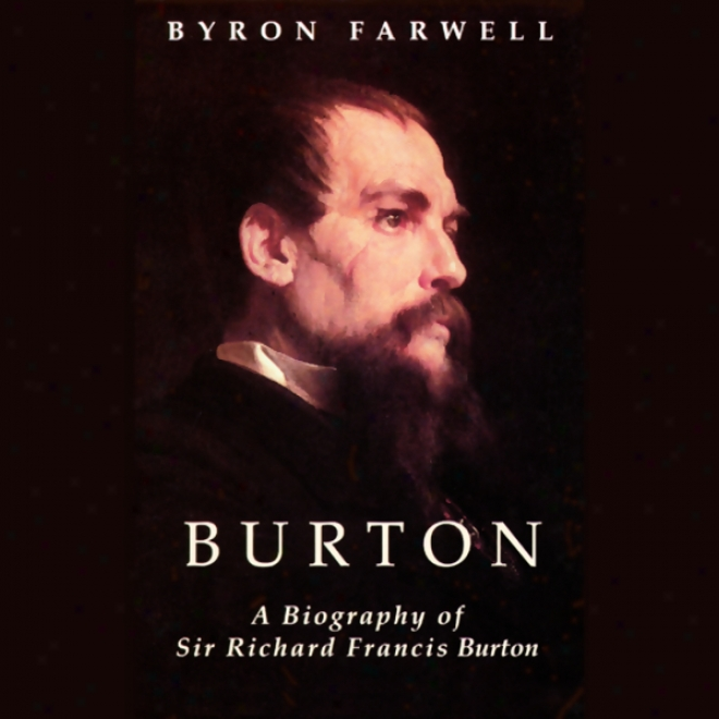 Burton: A Biography Of Sir Richard Frances Burton (ujabrkdged)