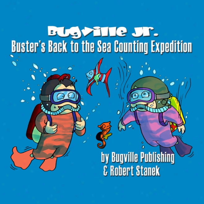 Buster's Move ~ward To The Sea Counting Expedition: Bugville Jr. Learning Adventures (unabridged)
