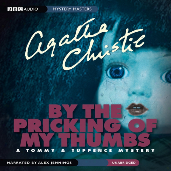 By The Pricking Of My Thumbs: A Tommy & Tuppence Mystery (unabridged)