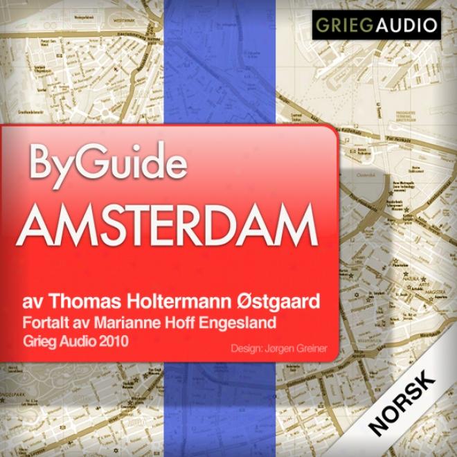 Byguide Amsterdam (unabridged)