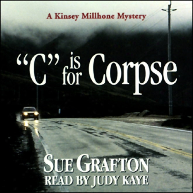 C Is For Corpse: A Kinsey Millhone Mystery (unabridged)