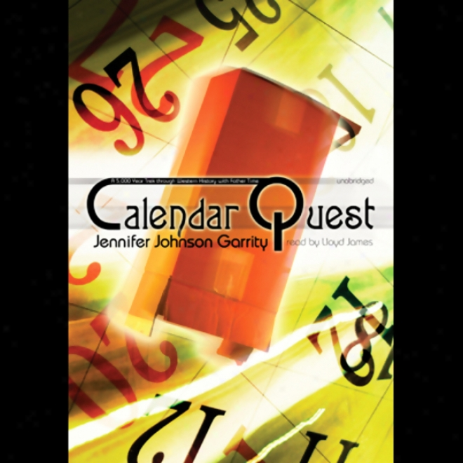 Calendar Quest: A 5,000 Year Trek Through Western History With Father Time (unabricged)