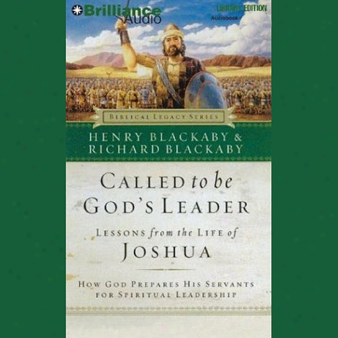 Called To Be God's Leader: Lessons From The Life Of Joshua