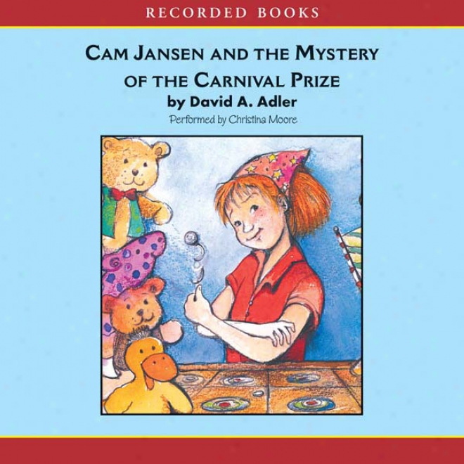 Cam Jansen: The Mystery Of The Carnival Prize #9 (unabridged)