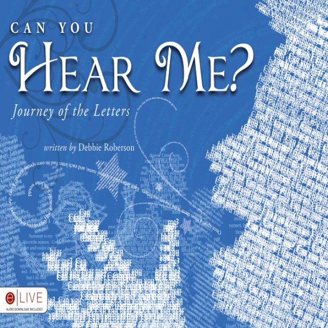 Can You Hear Me?: Journey Of The Letters (unabridged)