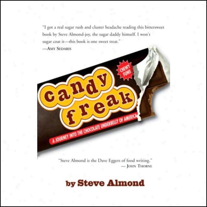 Candyfreak: A Journey Through The Chocolate Underbelly Of America (unabridged)
