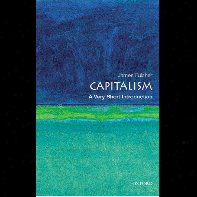 Capitalism :A Very Short Preface (unabridged)