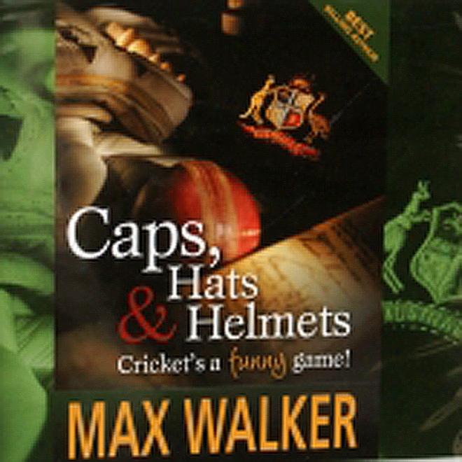 Caps, Hats & Helmets: Cricket's A Funny Gam e(unabridged)