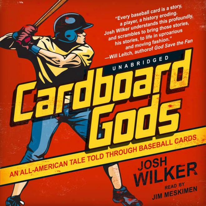 Cardboard Gods: An All-american Tal3 Told From beginning to end Baseball Cards (unabridged)