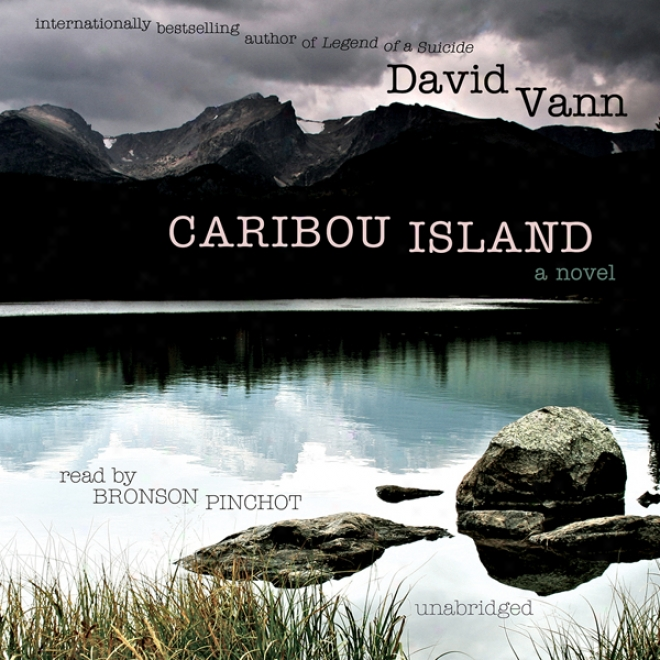 Caribou Island: A Novel (unabridged)