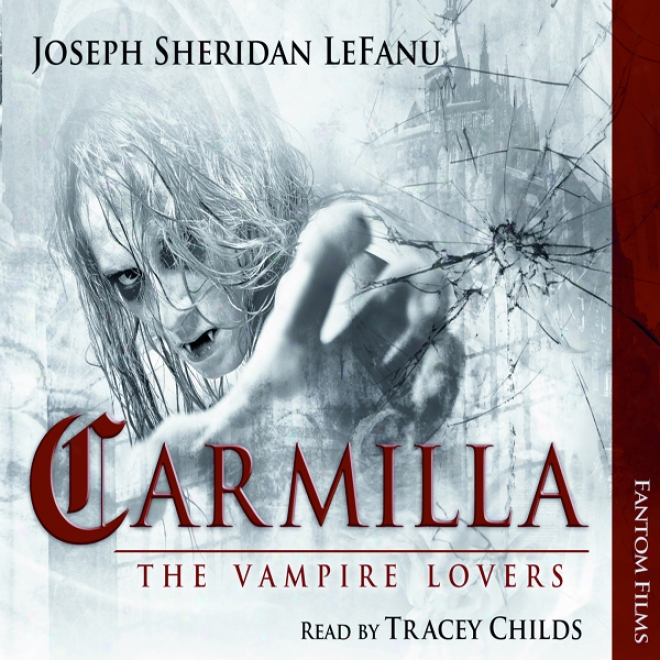 Carmilla: The Vampire Lovers (unabridged)