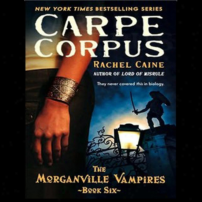 Carpe Corpus: Morganville Vampires, Book 6 (unabridged)