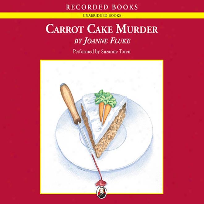 Carrot Cake Murder (unabridged)
