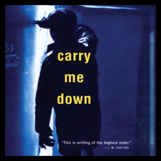 Carry Me Down (unabridged)